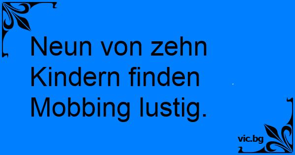 Witze mobbing Sprüche Kurz