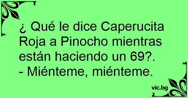 Qué Le Dice Caperucita Roja A Pinocho Mientras Están Haciendo Un 69