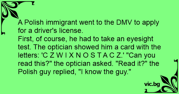 A Polish immigrant went to the DMV to apply for a driver's