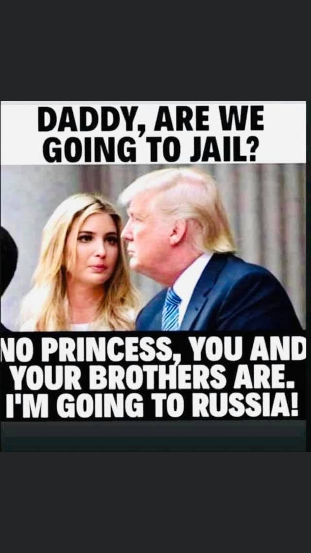 Daddy, are we going to jail? No princess, you and your brothers are.  I am going to Russia!