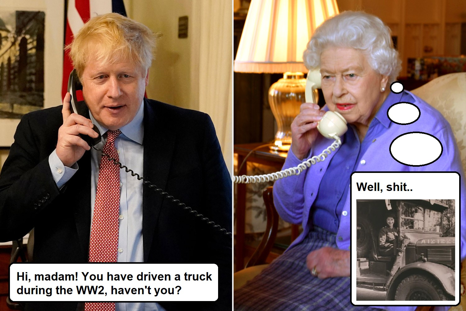 Hi, madam! You have driven a truck during the WW2, haven't you? Well, shit ...