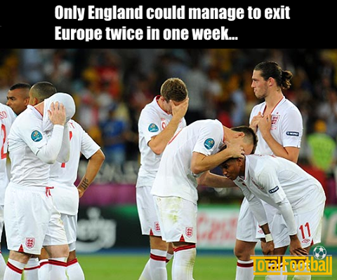 Only England could manage to exit Europe twice in one week